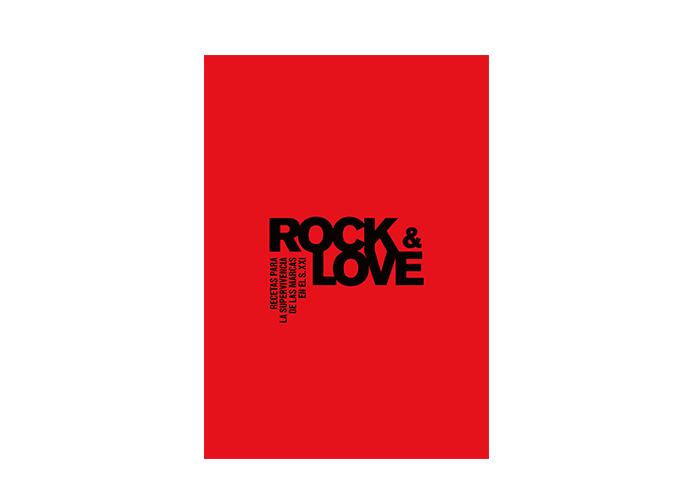 Rock&Love. Recetas para la supervivencia de las marcas en el s. XXI